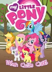 My Little Pony Tp Vol 02 When Cutie Calls (C: 1-0-0)