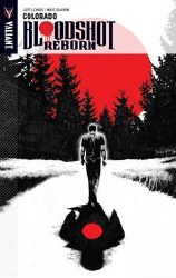 Bloodshot Reborn Tp Vol 01 Colorado