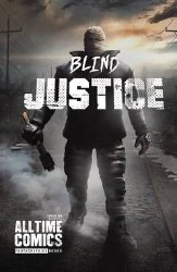 All Time Comics Blind Justice #1 (Mr) (C: 0-1-2)
