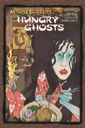 Anthony Bourdains Hungry Ghosts Hc (Mr) (C: 0-1-2)