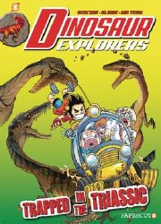 Dinosaur Explorers Hc Vol 04 Trapped In The Triassic