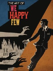 Art Of We Happy Few Hc