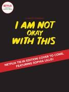 I Am Not Okay With This Gn Netflix Ed (C: 0-1-2)