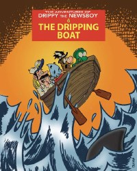 Adventures Of Drippy The Newsboy Tp Vol 03 (Of 3) (C: 0-1-0)