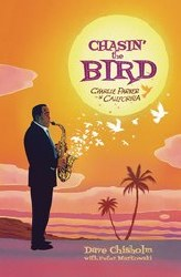 Chasing The Bird Charlie Parker In California Hc Gn (C: 0-1-