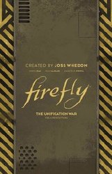 Firefly Unification War Dlx Ed Hc (C: 0-1-2)