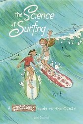 Science Of Surfing Surfside Girls Guide To The Ocean Sc (C: