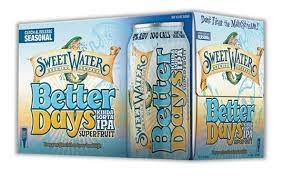 Sweet Water Better Days Kinda Sorta IPA with Superfruit 6pk 12oz Cans