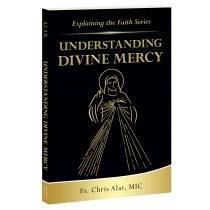 EXPLAINING THE FAITH BOOK SERIES: UNDERSTANDING DIVINE MERCY