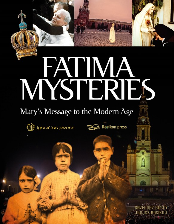 FATIMA MYSTERIES MARY'S MESSAGE FOR THE MODERN AGE