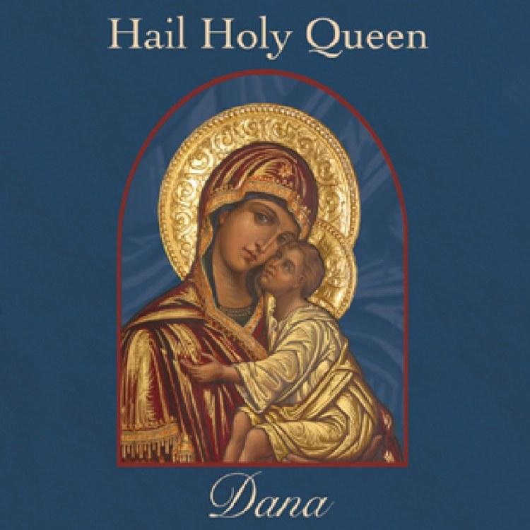 HAIL HOLY QUEEN CD - DANA