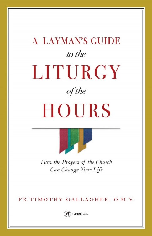 A LAYMAN'S GUIDE TO THE LITURGY OF THE HOURS