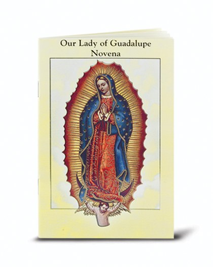 OUR LADY OF GUADALUPE NOVENA AND PRAYERS