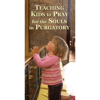 TEACHING KIDS TO PRAY FOR THE SOULS IN PURGATORY PAMPHLET