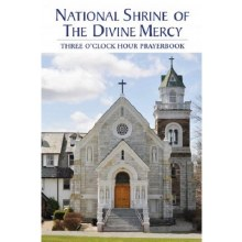 NATIONAL SHRINE OF THE DIVINE MERCY THREE O'CLOCK HOUR PRAYERBOOK LARGE PRINT