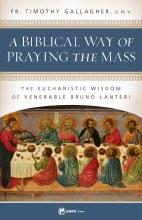 A BIBLICAL WAY OF PRAYING THE MASS