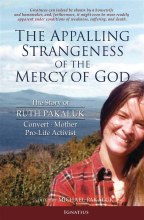 THE APALLING STRANGENESS OF THE MERCY OF GOD