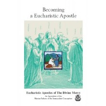 BECOMING A EUCHARISTIC APOSTLE