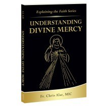 EXPLAINING THE FAITH BOOK SERIES: UNDERSTANDING DIVINE MERCY