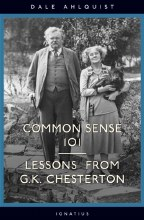 COMMON SENSE 101, LESSONS FROM G.K. CHESTERTON