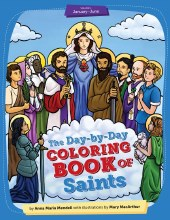 THE DAY BY DAY COLORING BOOK OF SAINTS: VOLUME 1