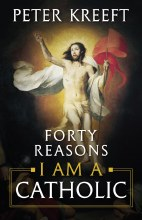FORTY REASONS I AM CATHOLIC