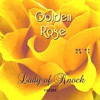 GOLDEN ROSE - LADY OF KNOCK CD