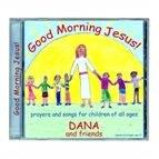 GOOD MORNING JESUS! BY DANA