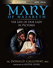 MARY OF NAZARETH LIFE OF OUR LADY IN PICTURES