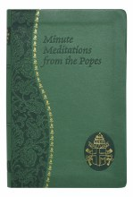 MINUTE MEDITATIONS FROM THE POPES