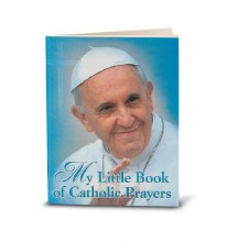 MY LITTLE BOOK OF CATHOLIC PRAYERS