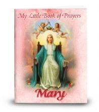 MY LITTLE BOOK OF PRAYER MARY