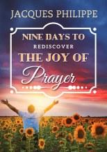 NINE DAYS TO REDISCOBER THE JOY OF PRAYER