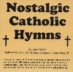 NOSTALGIC CATHOLIC HYMNS CD
