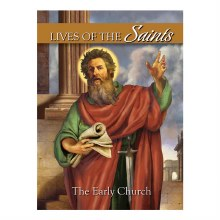 LIVES OF THE SAINTS THE EARLY CHURCH