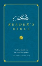 CATHOLIC READER'S BIBLE: THE FOUR GOSPELS AND THE ACTS OF THE APOSTLES