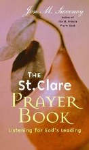 ST CLARE PRAYER BOOK : LISTENING FOR GOD'S LEADING