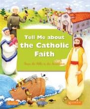 TELL ME ABOUT THE CATHOLIC FAITH