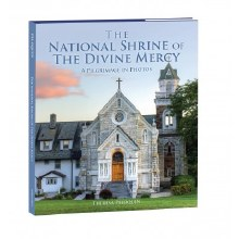 A PILGRIMAGE IN PHOTOS, THE NATIONAL SHRINE OF THE DIVINE MERCY BOOK