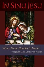 IN SINU JESU, WHEN HEART SPEAKS TO HEART: THE JOURNAL OF A PRIEST AT PRAYER