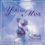 YOU ARE MINE CD MARK FORREST