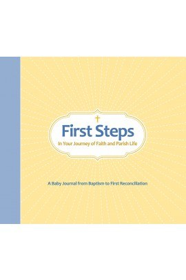 FIRST STEPS: IN YOUR JOURNEY OF FAITH AND PARISH LIFE