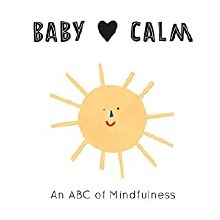 Baby Loves Calm: An ABC of Mindfulness