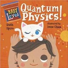 Baby Loves Quantum Physics