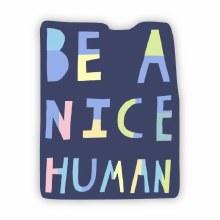 "Big Moods Sticker ""Be A Nice Human"""