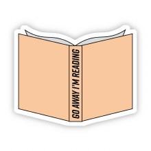 "Big Moods Sticker ""Go Away I'm Reading"""