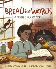 Bread For Words: A Frederick Douglas Story