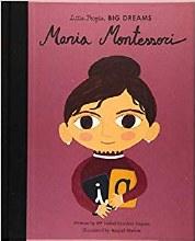 Little People, Big Dreams Maria Montessori