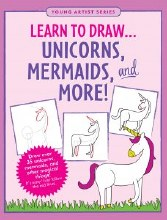 Learn to Draw Unicorns, Mermaids, and More!