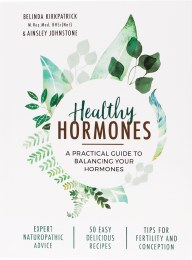 Healthy Hormones by B.Kirkpatrick & A.Johnstone